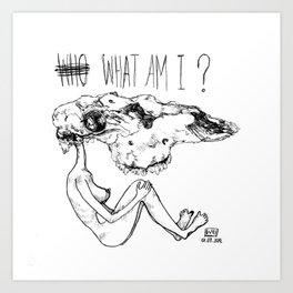 what am i Art Print