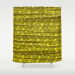 AWESOME, use caution / 3D render of awesome warning tape Shower Curtain