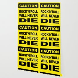 Caution, Rock and Roll will never die Wallpaper