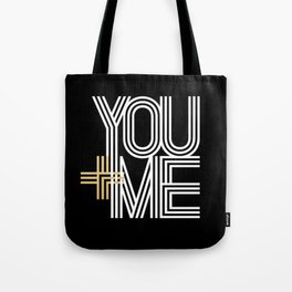 YOU + ME (black background) Tote Bag