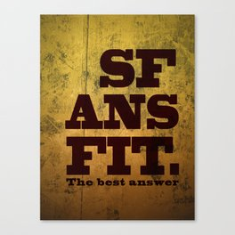 SFANSFIT... the best answer Canvas Print