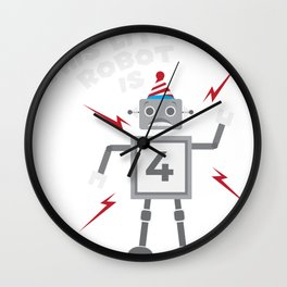 This little robot is 4 years old gift Wall Clock