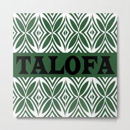 TALOFA  Metal Print