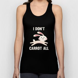 I Don't Carrot All Unisex Tank Top