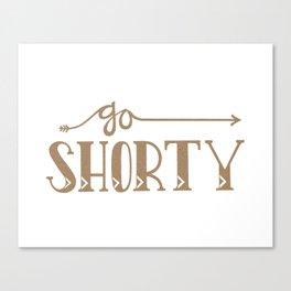 Go Shorty Canvas Print