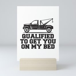 Qualified To Get You On My Bed Gift Mini Art Print