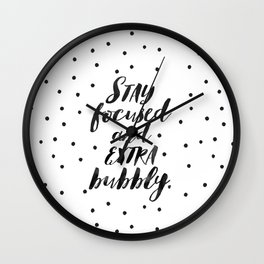 Stay Focused And Extra Bubbly Wall Clock