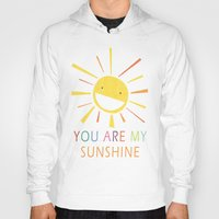 you are my sunshine Hoodies featuring You Are My Sunshine by Lisa Jayne Murray - Illustration