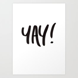 YAY! Art Print