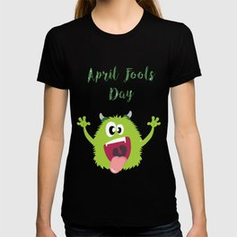 Monster Under Your Bed - Happy April Fool's Day T-shirt