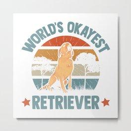 World's Okayest Retriever  TShirt Golden Retriever Shirt Dog Owner Gift Idea Metal Print