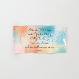 I stop thinking, swim in silence, and the truth comes to me.  Einstein Hand & Bath Towel