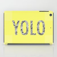 yolo iPad Cases featuring yolo by terezamc.