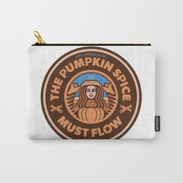 The Pumpkin Spice Must Flow Carry-All Pouch