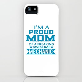 I'M A PROUD MECHANIC'S MOM iPhone Case