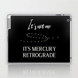 It's not me. It's Mercury Retrograde Laptop & iPad Skin