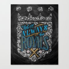 We'll Always Be Royals Canvas Print