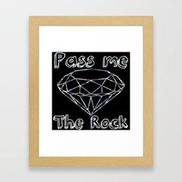 Pass me The Rock Framed Art Print