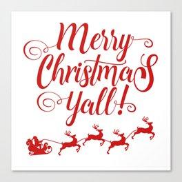 MERRY CHRISTMAS YALL Canvas Print
