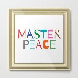 Master Peace Metal Print