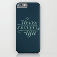 Never Enough Time iPhone 6s Slim Case