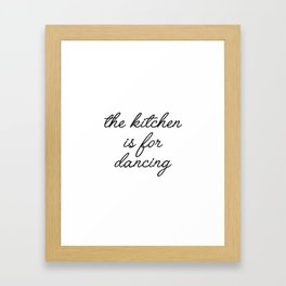 the kitchen is for dancing Framed Art Print