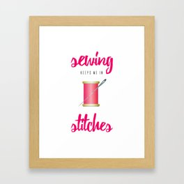 Funny Sewing Keeps Me in Stitches Framed Art Print
