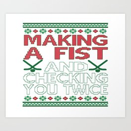Making A Fist And Checking You Twice Art Print