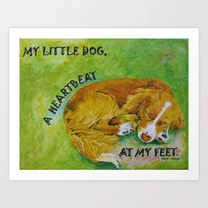 Little Dog A Heartbeat At My Feet Art Print By Cheryh33 Society6