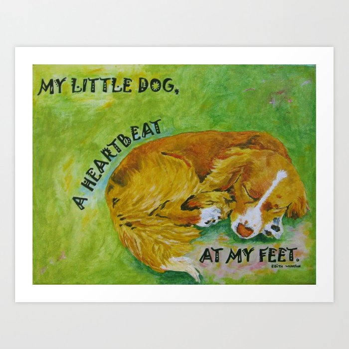 Little Dog A Heartbeat At My Feet Art Print By Cheryh33 Society6