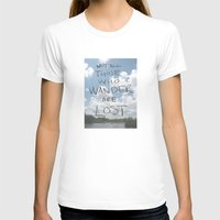 not all those who wander are lost T-shirts featuring Not all those who wander are lost by csmalcolm Illustration