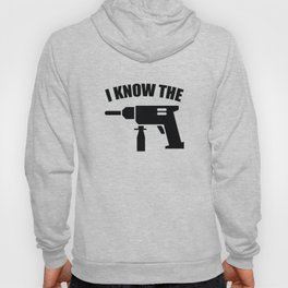 I Know The Drill Hoody