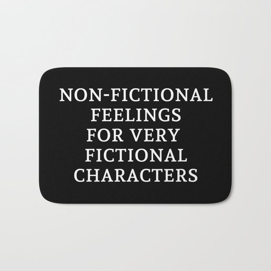 Non-Fictional Feelings for Very Fictional Characters - Inverted Bath Mat