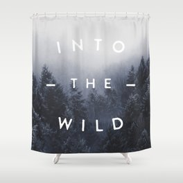 Into the wild Shower Curtain