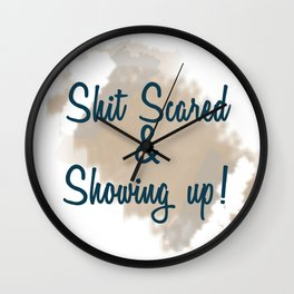 Shit Scared & Showing Up Beige Wall Clock