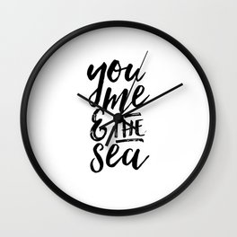 you me and the sea,love quote,gift for her,relax quote,beach poster,home decor wall art,funny poster Wall Clock