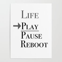 Life Play Pause Reboot Poster