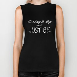 It's Ok To Stop And Just Be Gift Biker Tank