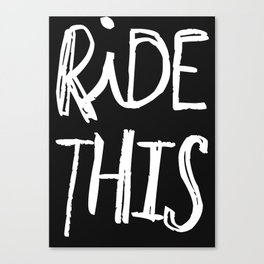 RIDE THIS Canvas Print