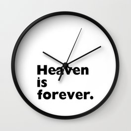 Earth is Now Heaven is Forever Christian T-shirt Wall Clock
