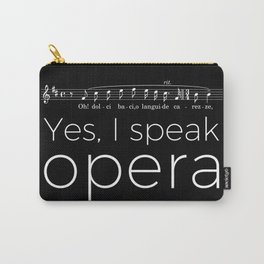 Yes, I speak opera (tenor) Carry-All Pouch