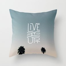 LIVE IT UP! Throw Pillow