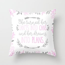 She turned her can'ts into cans, and her dreams into plans. Throw Pillow