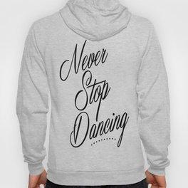 Never stop dancing Hoodie