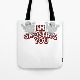 I'm Ghosting You Cute Halloween Indifferent Ghost Light Tote Bag