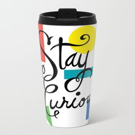 Stay Curious Metal Travel Mug