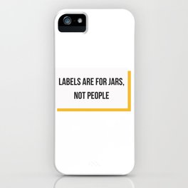 Labels are for Jars, not People iPhone Case
