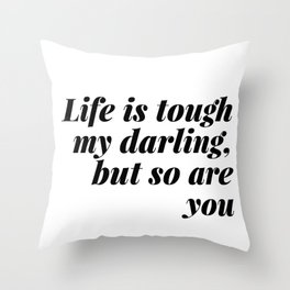 my darling, but so are you Throw Pillow