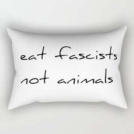 eat fascists not animals Rectangular Pillow