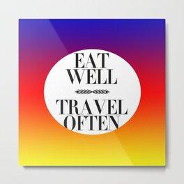 Eat well travel often rainbow Metal Print